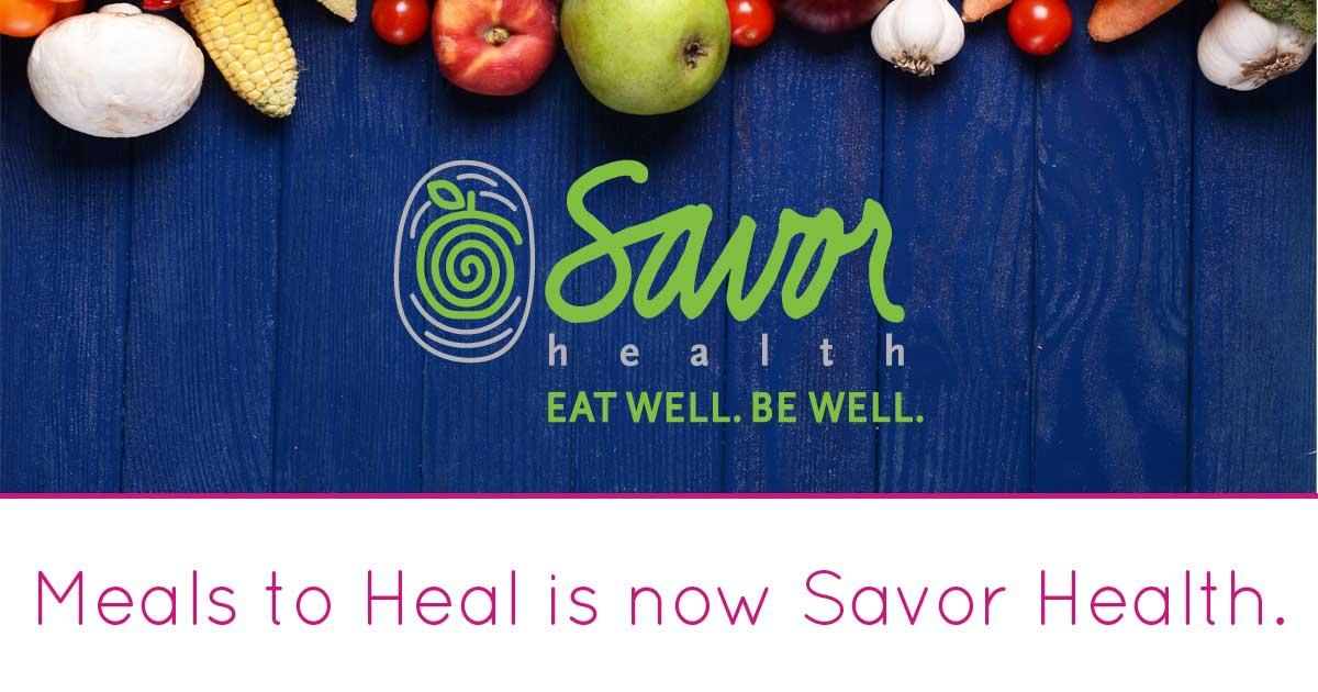 meals to heal is now savor health